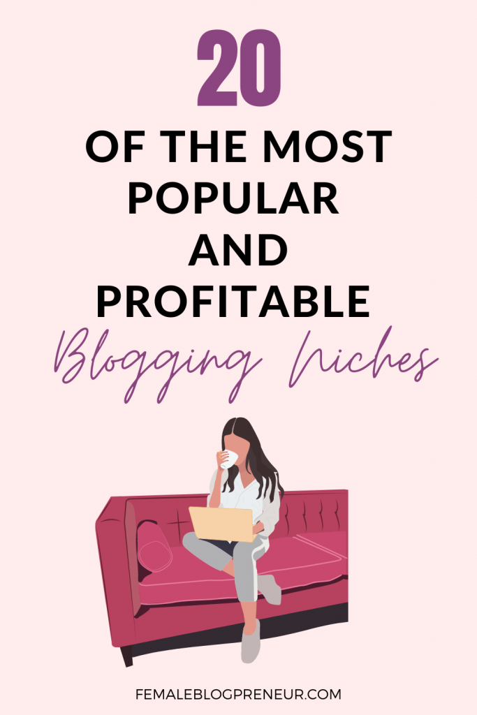 20 Of the Most Popular and Profitable Blogging Niches