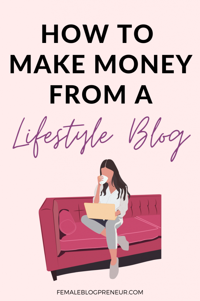 Lifestyle blog monetization   Ultimate guide to make money from a lifestyle blog